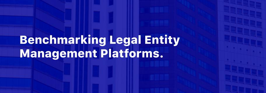 Benchmarking Legal Entity Management Platforms2